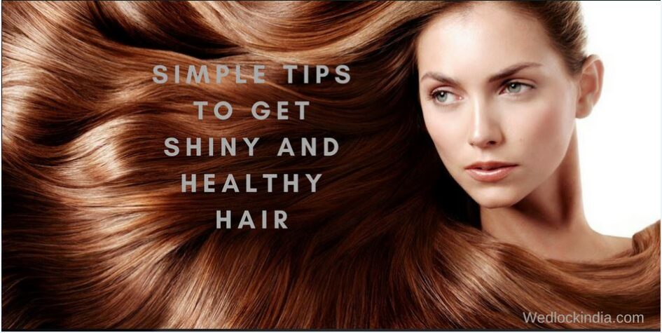 Simple Tips to Get Shiny and Healthy Hair